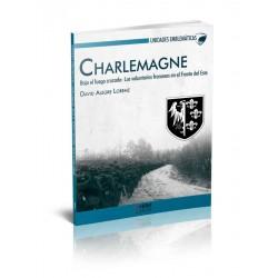 Charlemagne. Bajo el fuego cruzado