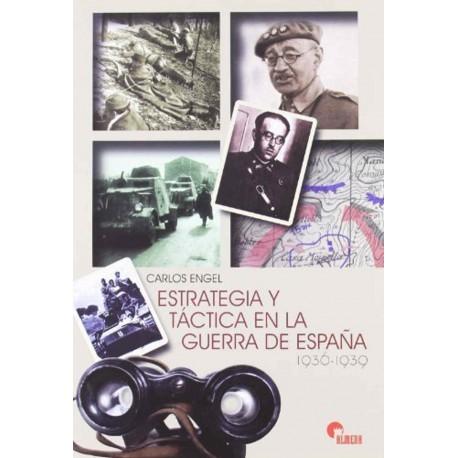 Estrategia y táctica en la guerra de España 1936-1939