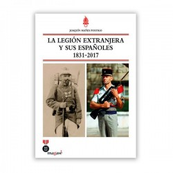 La legión extranjera y sus españoles 1831 – 2017