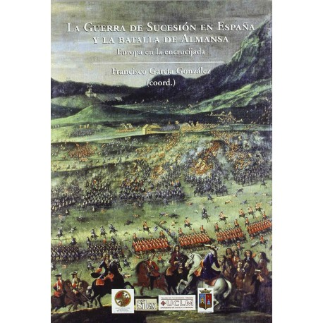 La Guerra de Sucesion en España y la batalla de Almansa