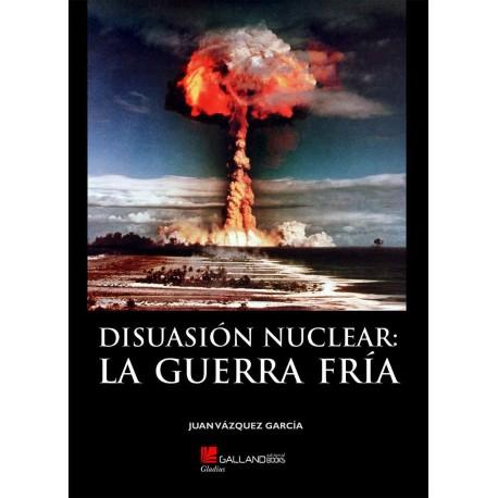 Disuasión nuclear: La Guerra Fría