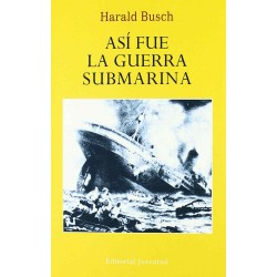 Asi fue La guerra submarina