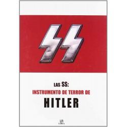 Las SS: instrumento de terror de Hitler