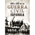 Día a Día de la Guerra Civil Española 1936-1939