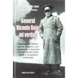 General Vicente Rojo: Mi verdad