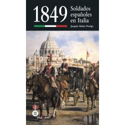 1849. Soldados españoles en Italia