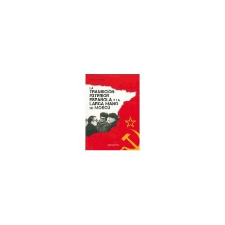 La transición exterior española y la larga mano de Moscú